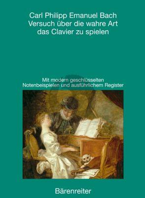 Bach Versuch uber die wahre Art das Clavier zu spielen (Faksimile-Reprint Berlin 1753 - 1762)