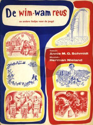 Nieland De Wim-Wam-Reus en andere liedjes voor de Jeugd (Teksten van Annie M.G Schmidt) Zang-Piano