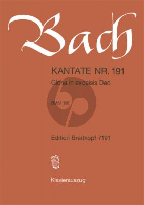 Bach Kantate No.191 BWV 191 - Gloria in excelsis Deo (Deutsch) (KA)