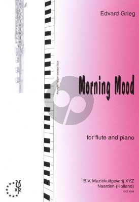 Grieg Morgenstimmung - Morning Mood for Flute and Piano (from Peer Gynt Suite Op.46 No.1) (Arranged by Jan van der Goot)