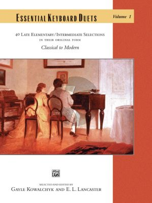 Essential Keyboard Duets Vol.1 Classical to Modern (edited by Gayle Kowalchyk and E. L. Lancaster) (Late Elementary / Intermediate)