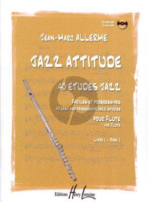 Allerme Jazz Attitude Vol.1 pour Flute (Bk-Cd) (40 Etudes Jazz Faciles et Progressives)