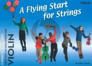Thorp A Flying Start for Strings Duets with An Open String Part Violin (for Individuals or Groups)
