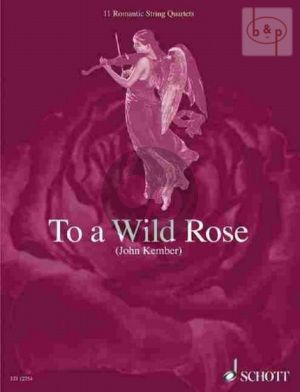 To A Wild Rose (11 Romantic String Quartet Pieces