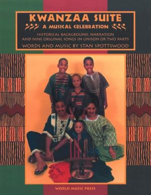 Spottswood Kwanzaa Suite A Musical Celebration (Bk-Cd) Historical Background, Narration and 9 Songs)