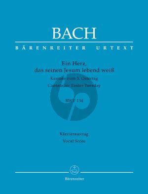 Bach J.S. Kantate BWV 134 Ein Herz, das seinen Jesum lebend weiß (Third Version) Vocal Score (Kantate zum 3. Ostertag) (German)