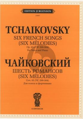 Tchaikovsky 6 French Songs Op.65 (CW 299-304) For Voice and Piano. With transliterated text (Russian/English/French)