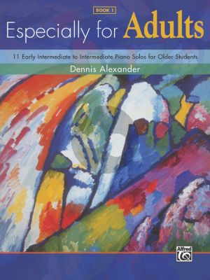 Alexander Especially for Adults Vol.1 (11 Early Intermediate to Intermediate Piano Solos for Older Students)