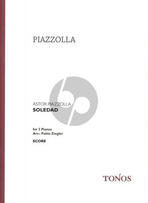 Piazzolla Soledad for 2 Pianos (arranged by Pablo Ziegler)