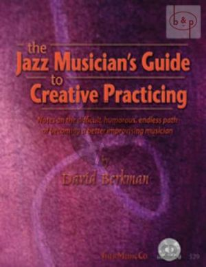 The Jazz Musician's Guide to Creative Practising