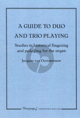 Oortmerssen A Guide to Duo and Trio Playing (Studies in Historical Fingering and Pedalling for Organ)
