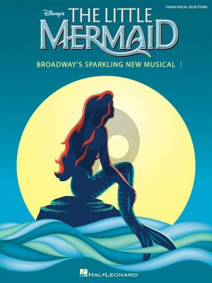 The Little Mermaid, Broadway's Sparkling New Musical (Vocal Selection)