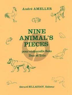 Ameller 9 Animal Pieces 1 - 3 Violoncelles