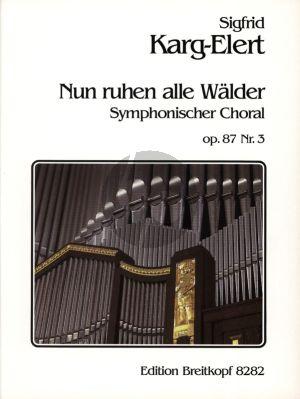 Karg Elert Nun ruhen alle Wälder Op.87 No.3 fur Hohe Stimme, Violine und Orgel (No. 3 aus Symphonische Chorale)