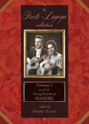 Works by Handel for Guitar (Presti-Lagoya Collection Vol. 1) (edited by Frédéric Zigante)