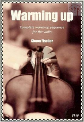 Warming Up. Complete Warm-up Sequence for the Violin