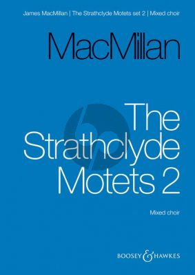 MacMillan  Strathclyde Motets Vol.2 for Mixed Voices (with 2 Sopranos solo or Choir and Harp)