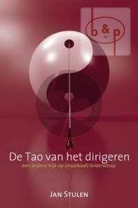 De Tao van het Dirigeren - Een andere kijk op (muzikaal) leiderschap