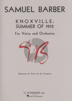 Barber Knoxville Summer of 1915 (Voice and Orchestra) (Version for Voice and Piano)