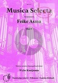 Musica Selecta Vol.5 In honorem Feike Asma