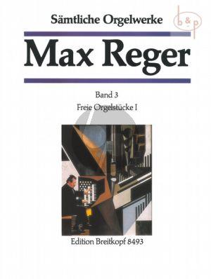 Samtliche Orgelwerke Vol.3 Freie Orgelstucke I