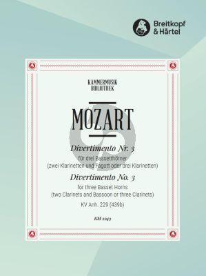 Mozart Divertimento No.3 C-dur aus KV Anh.229 (439b) 3 Bassethorner in F oder 2 Klarinetten in B und Fagott oder 3 Klarinetten in B (Herausgegeben von Trio di Clarone) (Partitur und Stimmen)