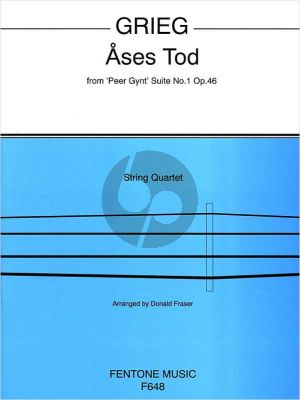 Grieg Ases Tod (from Peer Gynt Suite Op.46 No.1) (arr. for String Quartet by Donald Fraser (Score/Parts)