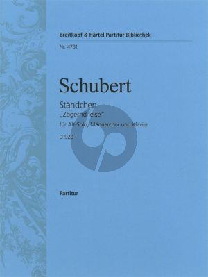 """Ständchen D.920 Op.Posth. 135 """"Zogernd Leise"""" Altstimme-Mannerchor-Klavier"""