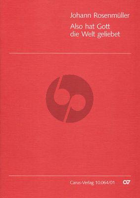 Rosenmuller Also hat Gott die Welt geliebt Coro SSATB, 2 Vl, 2 Va (2 Trb), Violone (Trb), Bc Partitur (Kantate aus: Andere Kernsprüche Leipzig 1652) (Deutsch)