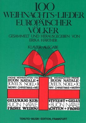100 Weihnachtslieder Europaischer Volker (Klavier Ausgabe) (Erika Harther)
