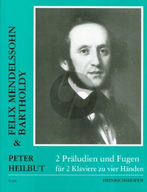 Mendelssogn 2 Praeludien und Fugen 2 Klaviere (Spielpartitur und Stimme) (arr. Peter Heilbut)