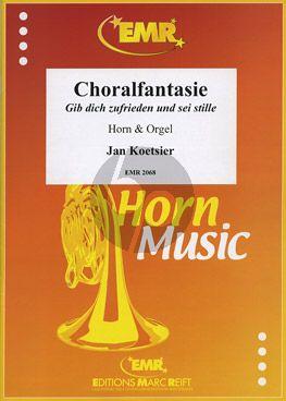Koetsier Choral Fantasie Gib dich zufrieden und sei stille Op.89 (Horn in F und Orgel)