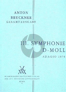 Symphonie No.3 d-moll Fassung 1873 Adagio in der Fassung 2 von 1876 Studienpart.