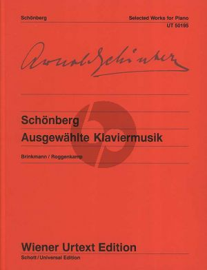 Schoenberg Ausgewahlte Klaviermusik (Edited from the autographs, manuscript copies and original editions and their revisions) (Wiener Urtext Edition)