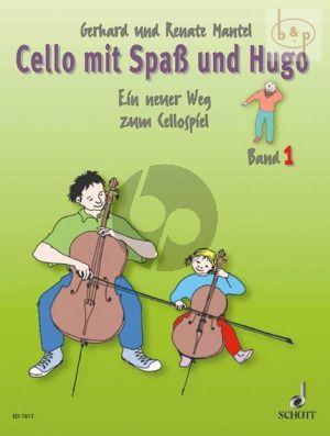 Mantel Cello mit Spass und Hugo Vol.1 (Ein neuer Weg zum Cellospiel)