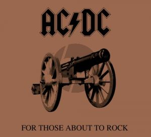 For Those About To Rock (We Salute You)
