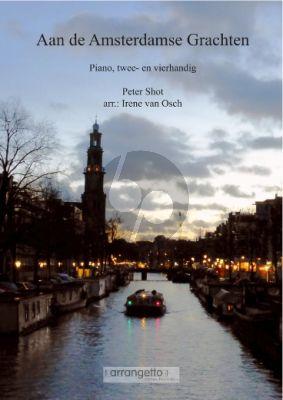 Shott Aan de Amsterdamse Grachten voor Piano Twee- en Vierhandig (arrangement Irene van Osch)