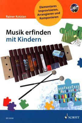 Kotzian Musik erfinden mit Kindern (Elementares Improvisieren-Arrangieren und Komponieren)