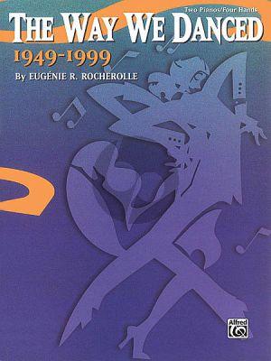Rocherolle The Way We Danced 1949-1999 2 Pianos 4 Hands