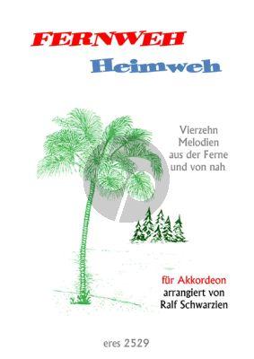 Fernweh- Heimweh (14 Melodies aus der Ferne und von Nah) Akkordeon