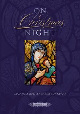 On Christmas Night: 32 Carols and Anthems for SATB