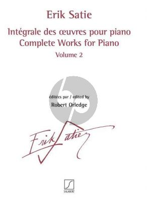 Satie Intégrale des œuvres pour piano Volume 2