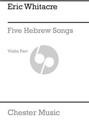 Whitacre Five Hebrew Love Songs Violin part