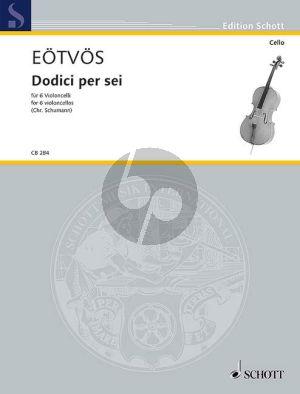 Eotvos Dodici per sei 6 Violoncellos (Partitur/Stimmen)