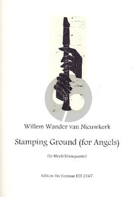 Nieuwkerk Stamping Ground (for Angels) 4 Recorders (SATB)