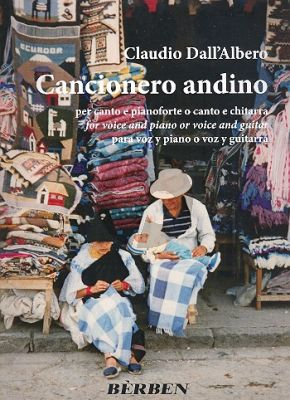 Cancionero Andino Voice (High/Low)-Piano(or Guitar) (Claudio Dall'Albero)
