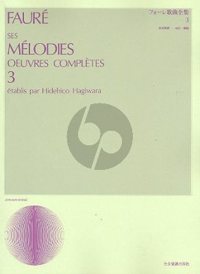Faure Ses Melodies Oeuvres Completes Vol.3 (Hidehico Hagiwara)