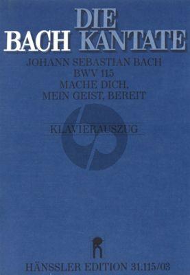 Bach Kantate BWV 115 Mache dich, mein Geist, bereit Soli-Chor-Orch. KA