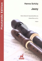Schuly Jazzy (kleine Stücke) Sopranblockflöte solo