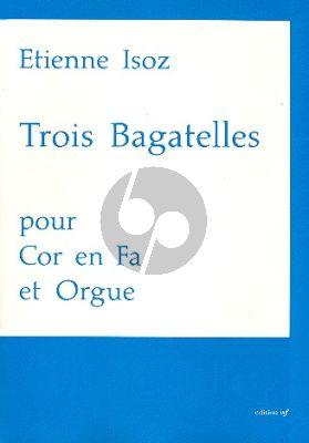 Isoz 3 Bagatellen Horn[ in F]-Orgel